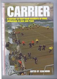image of Carrier, a Century of First-Hand Accounts of Naval Operations in War and Peace