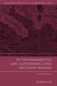 EU Environmental Law, Governance and Decision-Making