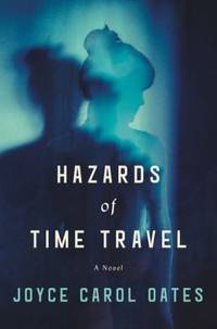 Hazards of Time Travel : A Novel