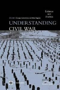 Understanding Civil War : Evidence and Analysis -  Europe, Central Asia, and Other Regions by World Bank Staff - Paperback - 2005 - from ThriftBooks and Biblio.com