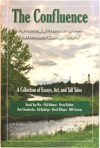 The Confluence: Fly-fishing & Friendship in the Dartmouth College Grant