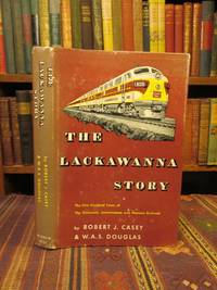 The Lackawanna Story, The First Hundred Years of the Delaware, Lackawanna and Western Railroad