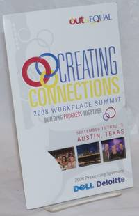 Creating Connections: 2008 Workplace Summit; [brochure] building progress together, September 10-13, Austin, Texas