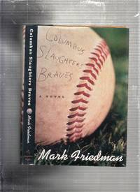 Columbus Slaughters Braves: A Novel