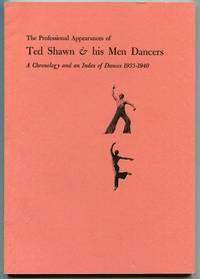 The Professional Appearances of Ted Shawn & His Men Dancers: A Chronology and an Index of Dances 1933-1940