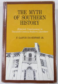 image of The Myth of Southern History: Historical Consciousness in Twentieth-Century Southern Literature