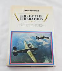 Log of the Liberators: An Illustrated History of the B-24