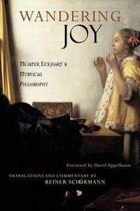 Wandering Joy: Meister Eckhart's Mystical Philosophy