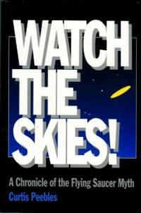 image of Watch The Skies! A Chronicle Of The Flying Saucer Myth