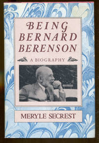 Being Bernard Berenson by  Meryle Secrest - 1st Edition - 1979 - from Dearly Departed Books and Biblio.co.uk