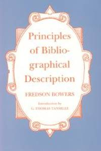 PRINCIPLES OF BIBLIOGRAPHICAL DESCRIPTION by  Fredson Bowers - Paperback - 2012 - from Oak Knoll Books/Oak Knoll Press (SKU: 40520)
