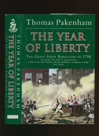 The Year of Liberty; The Great Irish Rebellion of 1798 by  Thomas Pakenham - First Edition - 1997 - from Little Stour Books PBFA and Biblio.com