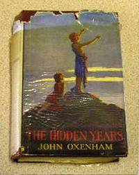 The Hidden Years by John Oxenham - Hardcover - Reprint - 1935 - from Yare Books and Biblio.co.uk