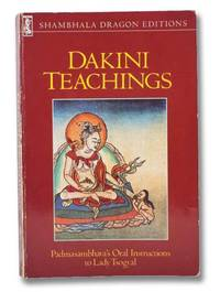Dakini Teachings: Padmasambhava's Oral Instructions to Lady Tsogyal