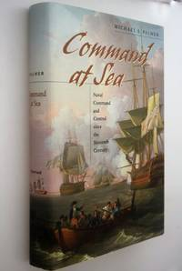 Command at sea : naval command and control since the sixteenth Century by Michael A Palmer - First Edition - 2005 - from Norman Macdonald's Collection and Biblio.com