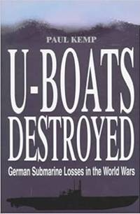 image of U-Boats Destroyed: German Submarine Losses in World Wars