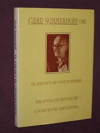 In and Out of Consciousness: The Intimate History of a Search for Certainties (SIGNED COPY)