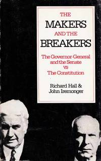 The Makers and the Breakers: The Governor-General and the Senate vs The Constitution