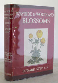 Wayside and Woodland Blossoms. A Guide to British Wild Flowers (Third Series)