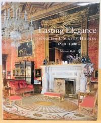 LASTING ELEGANCE English Country Houses 1830-1900