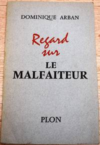Regard Sur Le Malfaiteur by Dominique Arban - Paperback - 1st Edition  - 1956 - from Journobooks (SKU: 005236)