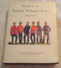 RECORDS OF THE SCOTTISH VOLUNTEER FORCE 1859-1908