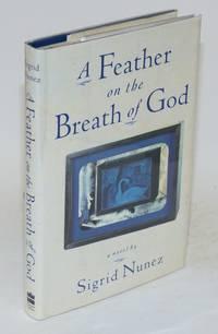 A feather on the breath of God; a novel