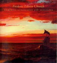 Frederic Edwin Church: Romantic Landscapes and Seascapes by Gerald L. Carr (Essays by) - Hardcover - 2008 - from Bookmarc's and Biblio.com