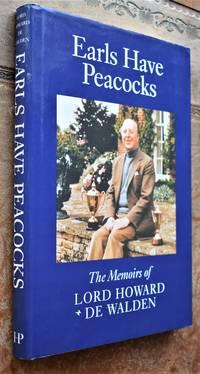 EARLS HAVE PEACOCKS The Memoirs Of Lord Howard De Walden