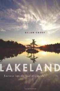 image of Lakeland: Journeys into the Soul of Canada