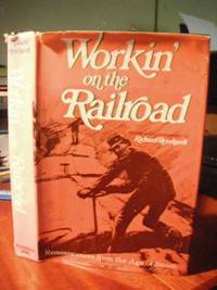 image of Workin' on the Railroad. Reminiscences from the Age of Steam