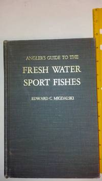 Angler's Guide To the Fresh Water Sport Fishes