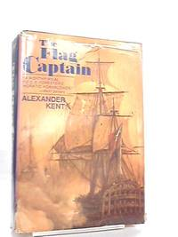 The Flag Captain by Alexander Kent - First Edition - 1971 - from The World of Rare Books and Biblio.com