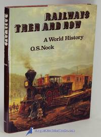 Railways Then and Now: A World History