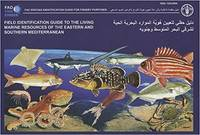 Field Identification Guide to the Living Marine Resources of the Eastern and Southern Mediterranean (FAO Species Identification Field Guides)