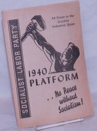 image of 1940 Platform...No Peace without Socialism!  All Power to the Socialist Industrial Union