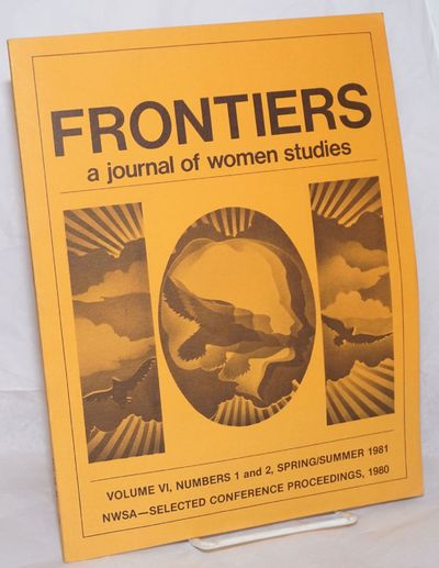 Boulder: Frontiers, 1981. Paperback. 106p., 8.5x11 inches, essays, poetry, bibliography, ads, servic...