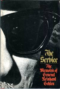 The Service: The Memoirs of General Reinhold Gehlen
