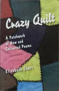 Crazy Quilt : A Patchwork of New and Collected Poems