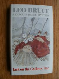 Jack on the Gallows Tree: A Carolus Deene Mystery by  Leo Bruce - First US edition first printing - 1983 - from Scene of the Crime Books, IOBA (SKU: biblio4916)