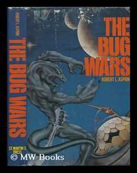 The Bug Wars / Robert Lynn Asprin ; Ill. by Doug Rice and R. L. Asprin