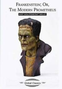 Frankenstein; Or, The Modern Prometheus by Mary Wollstonecraft Shelley - 2018-08-02 - from Books Express (SKU: 1978125283n)