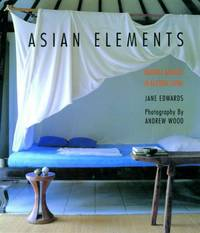 Asian Elements: Natural Balance in Eastern Living by Jane Edwards