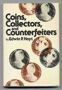 Coins, Collectors, and Counterfeiters