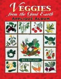 Veggies from the Good Earth Applique Album