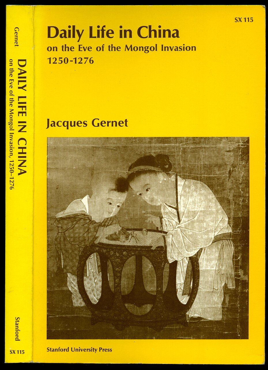 9780804707206 - Daily Life in China on the Eve of the Mongol Invasion, 1250- 1276 by Jacques Gernet