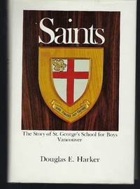 Saints: The Story of St. George's School for Boys, Vancouver