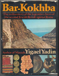 Bar-Kokhba: The rediscovery of the legendary hero of the second Jewish Revolt against Rome