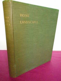 Home Landscapes. With Views taken in the Farms, Woods, and Pleasure Grounds of Gravetye Manor. With Supplement
