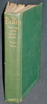 The Paris That's Not in the Guide Books by  Basil Woon - Hardcover - 1931 - from Classic Books and Ephemera and Biblio.com